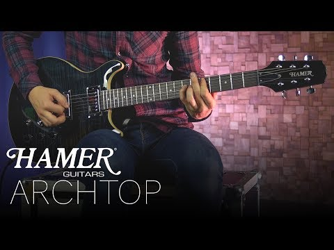 Hamer Guitars - Archtop 2018/2019 model play through