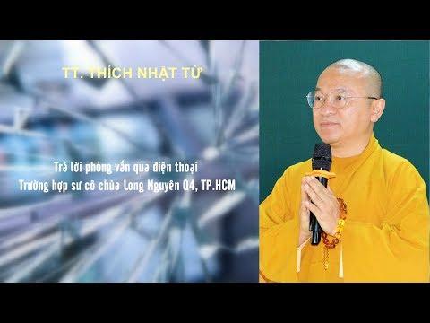 THẦY NHẬT TỪ TRẢ LỜI PHỎNG VẤN TRƯỜNG HỢP SƯ CÔ CHÙA LONG NGUYÊN Q.4-TPHCM 12-06-2020