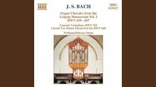 18 Chorale Preludes: Jesus Christus, unser Heiland, BWV 665