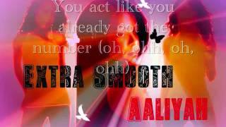 Aaliyah-Extra Smooth (Lyrics)
