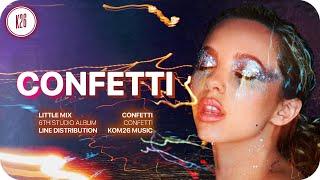 Little Mix Confetti Line Distribution...