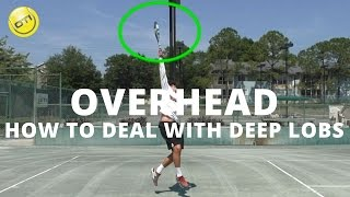 Tennis Overhead Tip: How To Deal With Deep Lobs