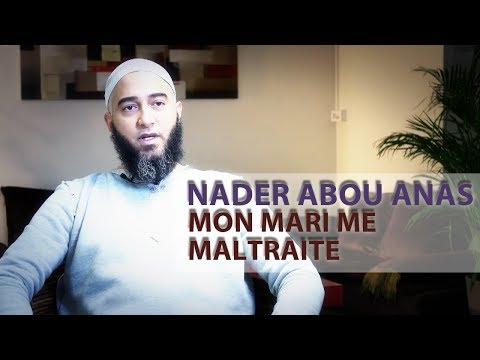 MON MARI ME MALTRAITE - NADER ABOU ANAS