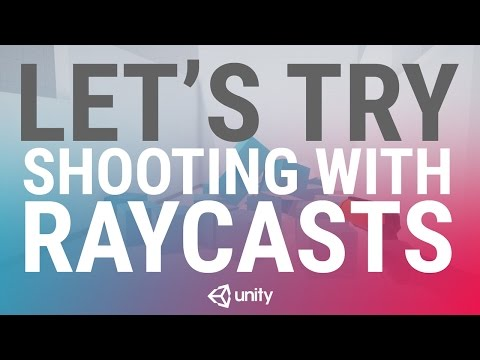 Let's Try: Shooting with Raycasts (Video) - Unity