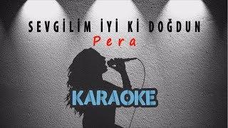 Pera - Sevgilim İyi Ki Doğdun (Karaoke Video)