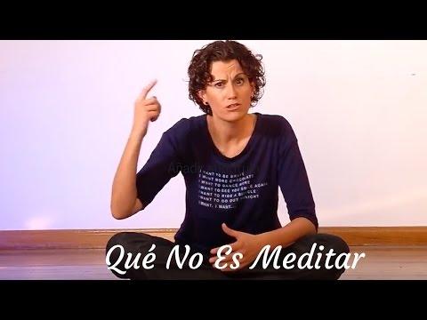 Meditación: Qué No Es Meditar