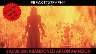 I Explored a 4,000,000 Dollar Abandoned Arson House | Urban Exploring with Freaktography | Urbex