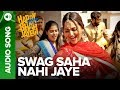 Swag Saha Nahi Jaye | Full Audio Song | Happy Phirr Bhag Jayegi | Sonakshi Sinha