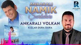 Ankaralı Volkan - Kızlar Dura Dura / Ankaralı Namık Şarkıları (Official Audıo) 2018