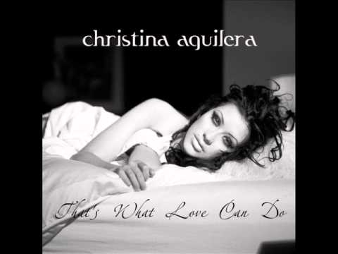 Christina Aguilera - That's What Love Can Do
