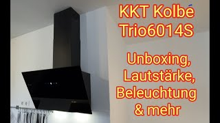 Unboxing & Test: KKT KOLBE TRIO6014S - Kopffreie Dunstabzugshaube/Wandhaube/Schräghaube