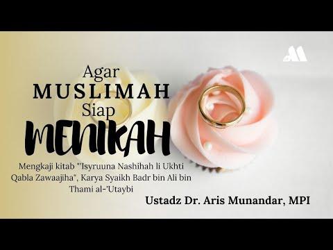 Video Agar Muslimah Siap Menikah [ Sesi 5 ] – Ustadz Dr. Aris Munandar, SS, MPI