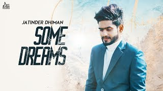 Some Dreams | (Full HD) | Jatinder Dhiman | Ranjha yaar | New Punjabi Songs 2020  | Jass Records