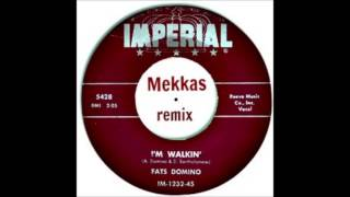 Fats domino-I'm walkin (Mekkas remix)