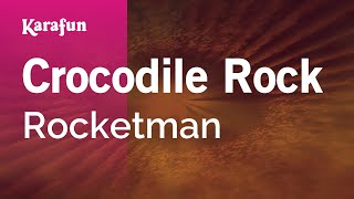 Karaoke Crocodile Rock   Rocketman *