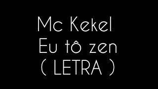 MC Kekel   Eu Tô Zen   LETRA