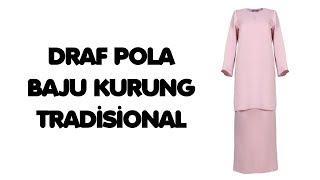 Cara Draf Pola: Baju Kurung Tradisional