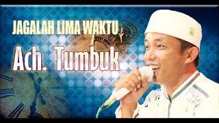 """Full HD"" Jaga Lima Waktu - Ach Tumbuk - Majelis Pemuda Bersholawat At-Taufiq"
