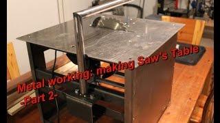 Metal Working Making Saws Table Part 2