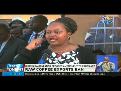 Waiguru opposes the proposal to ban the export of raw coffee beans