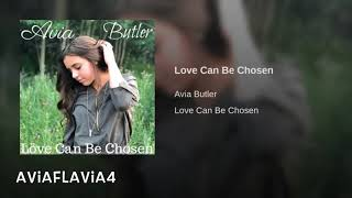 Love Can Be Chosen By Avia Butler II Full Song