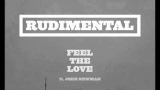 Rudimental   Feel The Love Ft. John Newman