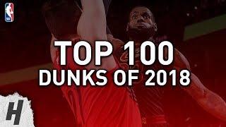 TOP 100 NBA DUNKS Of 2018
