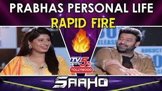 Prabhas BEST Rapid Fire     Girlfriend, Marriage & Rumours   Salman   Saaho   TV5 News