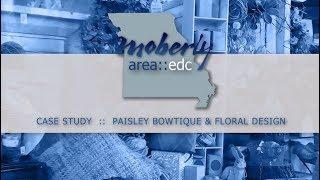 MAEDC Case Study | Paisley BowTique & Floral Design