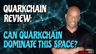 QUARKCHAIN REVIEW: CAN QUARKCHAIN DOMINATE THIS SPACE?!