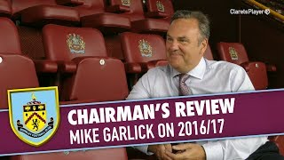 CHAIRMANS REVIEW Chairman Mike Garlick reviews the 201617 campaign discusses what the