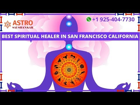 Spiritual Healer In San Francisco California