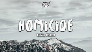 Logic, Eminem  Homicide (Lyrics)