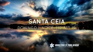 preview picture of video 'Santa Ceia 12.04.2015 | Tabernáculo da Fé - Anápolis-GO'