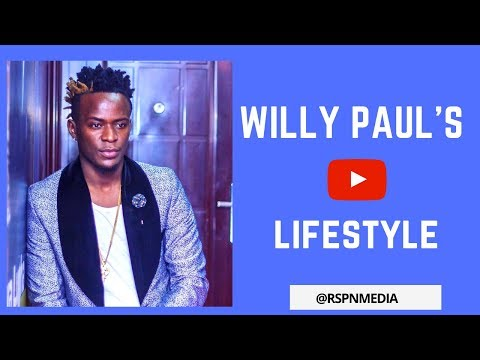 Willy Paul - Lifestyle | Biography | Cars | Family  | Girlfriend | Interview | Songs | New Song