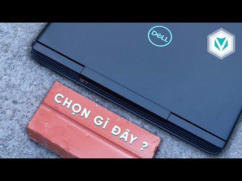 Dell G7 (7588): Thực sự Hấp dẫn???!...