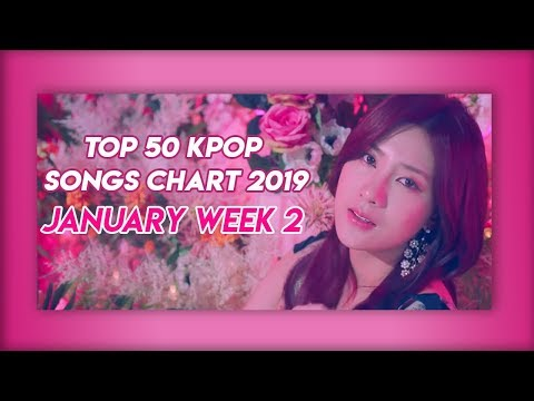 Top 50 Kpop Songs Chart January of 2019 (Week 2)