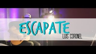 LUIS CORONEL - ESCAPATE (COVER ACUSTICO)