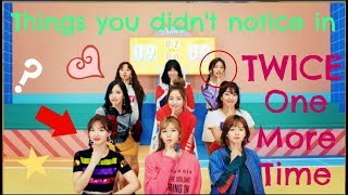 Things You Didn't Notice In Twice's One More Time