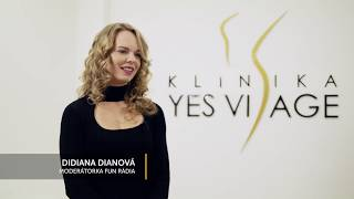 Didiana Dianová o Klinike YES VISAGE