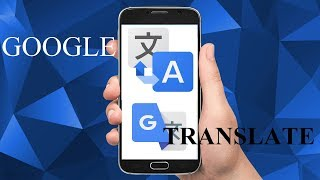 GOOGLE TRANSLATE NO MORE COMMUNICATION BARRIERS TECH INFO # 4