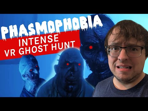PHASMOPHOBIA VR | Immersive Paranormal Activity Ghost Hunting ...