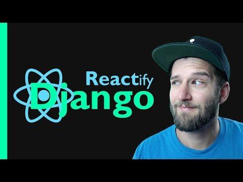 React & Django TUTORIAL Integration // REACTify Django