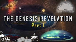 The Genesis Revelation: Part 1 - The Biblical Flat Earth