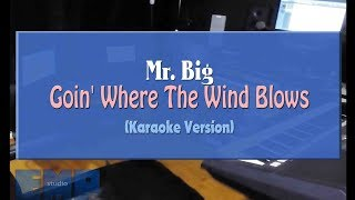 Mr. Big - Goin Where The Wind Blows (KARAOKE VERSION NO VOCAL)