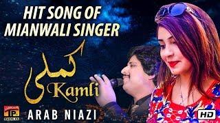 Kamli | Arab Niazi | Latest Saraiki And Punjabi Song 2019