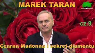 Czarna Madonna i sekret diamentu. Marek Taran cz.9