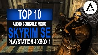 Skyrim Special Edition - Top 10 Audio Mods - PlayStation 4 & Xbox 1 Mods