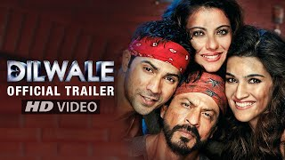 Dilwale - Official Trailer