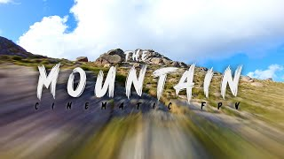 ● THE MOUNTAIN | CINEMATIC FPV | ????+4k ●